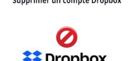 Comment supprimer un compte et résilier un abonnement Dropbox?