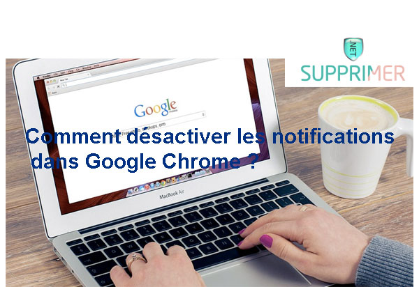 Désactiver les notifications sur google Chrome