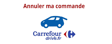 Annuler commande carrefour Drive
