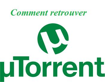 tutoriel pour retrouver uTorrent