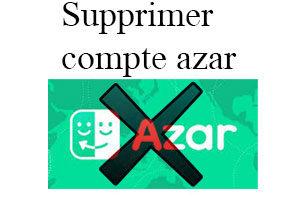Supprimer compte Azar