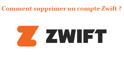Comment supprimer un compte Zwift ?